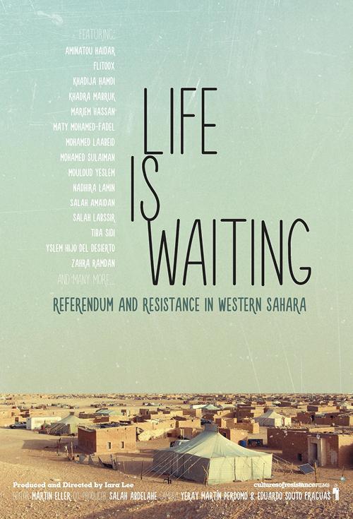 Life is Waiting: Referendum & Resistance in Western Sahara